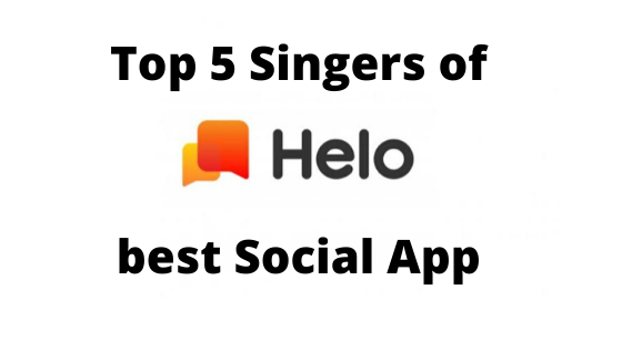 Top 5 Singers Who breaks records on Helo best Social App